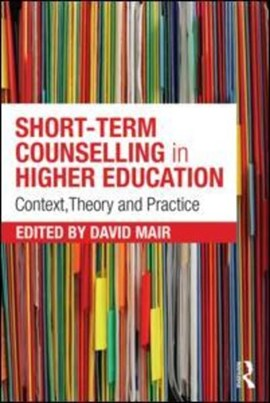 Short-term counselling in higher education by David Mair