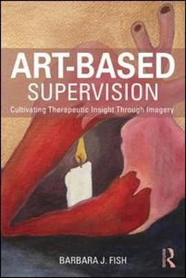 Art-based supervision by Barbara J Fish