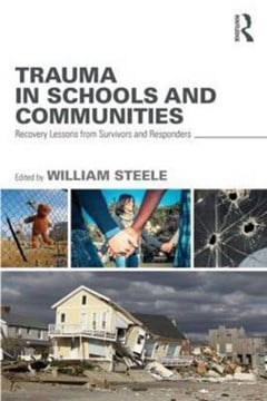 Trauma in schools and communities by William Steele