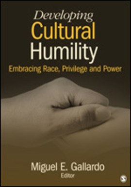 Developing cultural humility by Miguel E. Gallardo