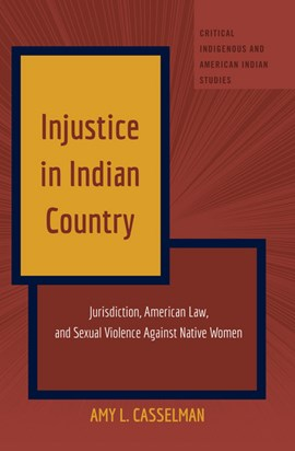 Injustice in Indian country by Amy L. Casselman