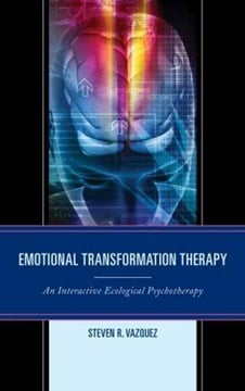Emotional Transformation Therapy by Steven  R. Vazquez
