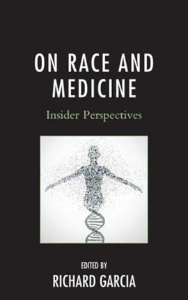 On race and medicine by Richard Garcia