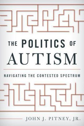 The politics of autism by John J. Pitney