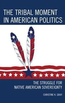 The Tribal Moment in American Politics by Christine K. Gray