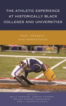 The athletic experience at historically Black colleges and universities by Billy Hawkins
