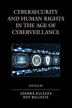 Cybersecurity and human rights in the age of cyberveillance by Joanna Kulesza