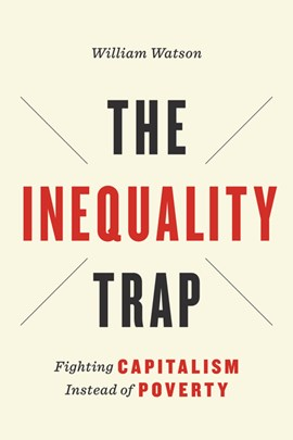 The Inequality Trap by William Watson