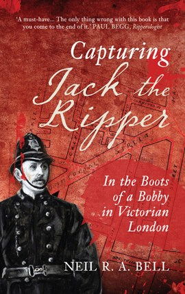Capturing Jack the Ripper by Neil R. A Bell