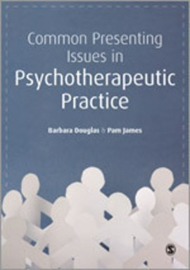 Common presenting issues in psychotherapeutic practice by Barbara Douglas