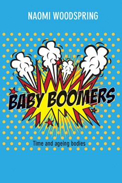 Baby boomers by Naomi Woodspring