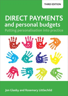 Direct payments and personal budgets by Jon Glasby