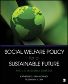 Social welfare policy for a sustainable future by Katherine S. van Wormer
