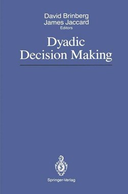 Dyadic Decision Making by David Brinberg
