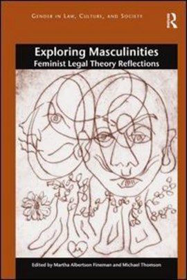 Exploring masculinities by Martha Albertson Fineman