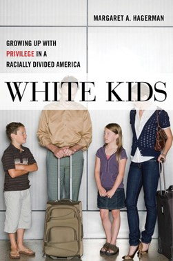 White Kids by Margaret A Hagerman