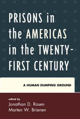 Prisons in the Americas in the Twenty-First Century by Jonathan D. Rosen