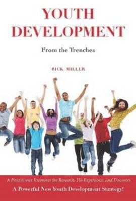 Youth development from the trenches by Rick Miller