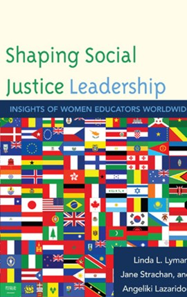 Shaping Social Justice Leadership by Linda L. Lyman