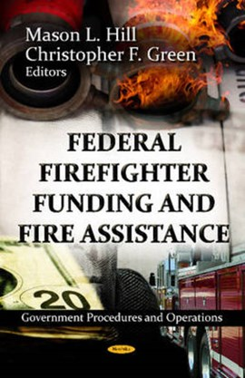 Federal Firefighter Funding & Fire Assistance by Mason L Hill