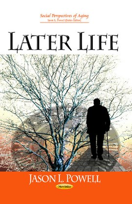 Later life by Jason L Powell