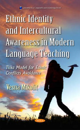 Ethnic identity and intercultural awareness in modern language teaching by Vesna Mikolic