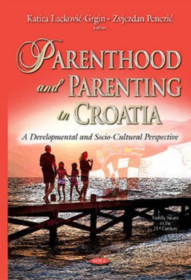 Parenthood and parenting in Croatia by Katica Lackovic-Grgin