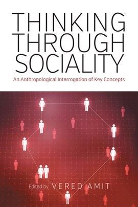 Thinking through sociality by Vered Amit