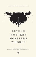 Beyond Mothers, Monsters, Whores
