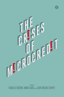 The crises of microcredit by Isabelle Guérin