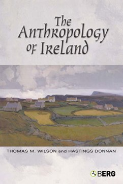 The anthropology of Ireland by Hastings Donnan