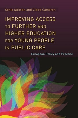 Improving access to further and higher education for young people in public care by Sonia Jackson