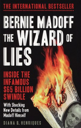Bernie Madoff, the wizard of lies by Diana B Henriques