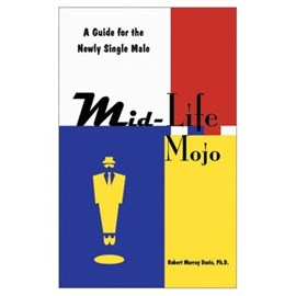 Mid-Life Mojo by Robert Murray Davis