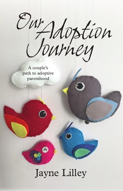 Our adoption journey by Jayne Lilley