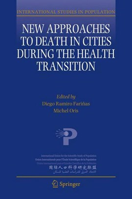 New approaches to death in cities during the health transition by Diego Ramiro Fariñas