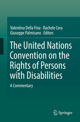 The United Nations Convention on the Rights of Persons with Disabilities by Valentina Della Fina