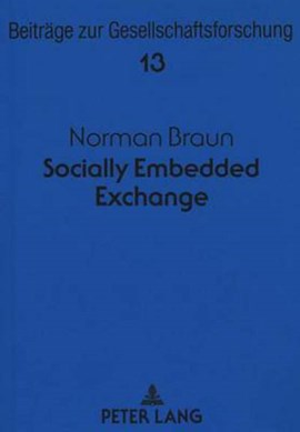 Socially Embedded Exchange by Norman Braun