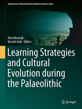 Learning Strategies and Cultural Evolution during the Palaeolithic by Alex Mesoudi