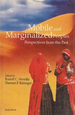 Mobile & Marginalized Peoples by Rudolf C Heredia