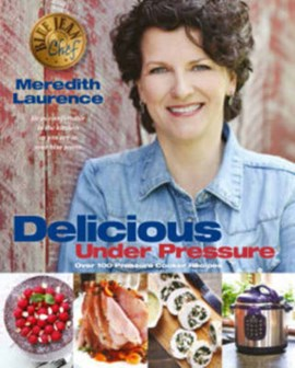 Delicious under pressure by Meredith Lawrence