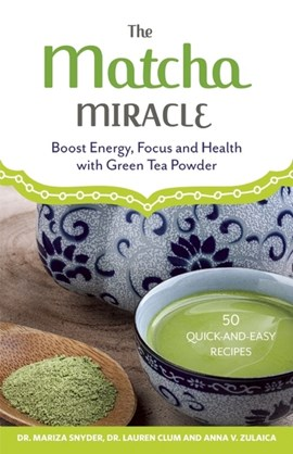 The matcha miracle by Mariza Snyder