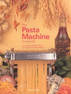 The pasta machine cookbook by Gina Steer