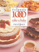 The classic 1000 cake and bake recipes