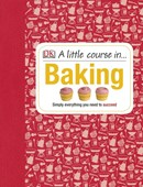 A little course in ... baking