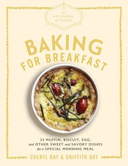 Baking for breakfast by Cheryl Day