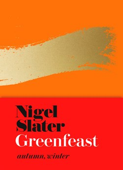 Book cover of Greenfeast Autumn Winter cookbook by Nigel Slater