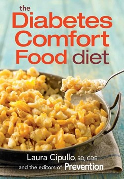 The diabetes comfort food diet by Laura Cipullo
