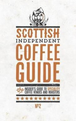 Scottish independent coffee guide. No. 2 by Jo Rees