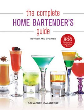 The complete home bartender's guide by Salvatore Calabrese